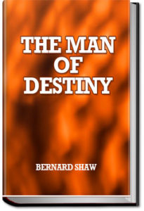 The Man of Destiny by Bernard Shaw