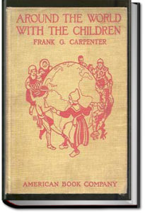 Around the World with the Children by Frank G. Carpenter