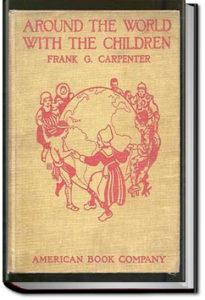 Around the World with the Children by Frank G. Carpenter