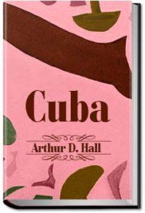 Cuba by Arthur D. Hall