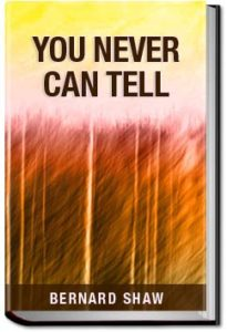 You Never Can Tell by Bernard Shaw