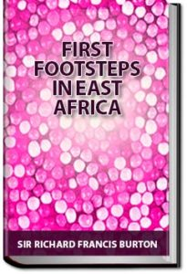 First Footsteps in East Africa by Burton
