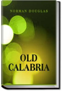 Old Calabria by Norman Douglas