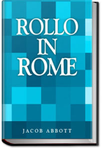 Rollo in Rome by Jacob Abbott