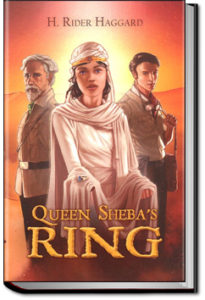 Queen Sheba's Ring by Henry Rider Haggard