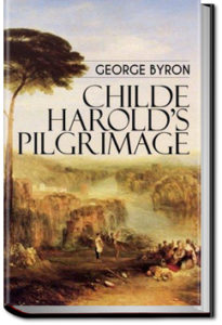 Childe Harold's Pilgrimage by Lord Byron