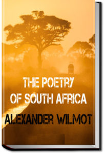 The Poetry of South Africa by Alexander Wilmot