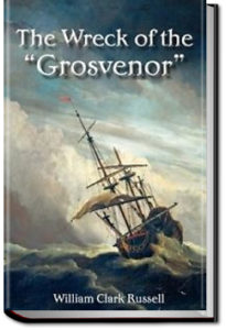 The Wreck of the Grosvenor by William Clark Russell