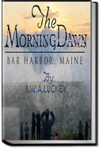 The Morning Dawn by Rev. Leonard Wilson Arnold Luckey