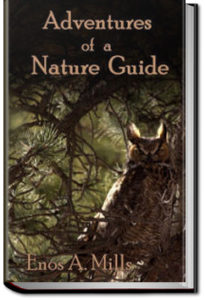 Adventures of a Nature Guide by Enos A. Mills