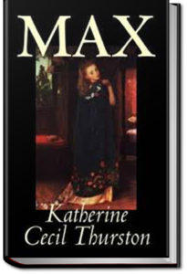 Max by Katherine Cecil Thurston