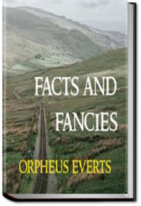 Facts and Fancies by Orpheus Everts
