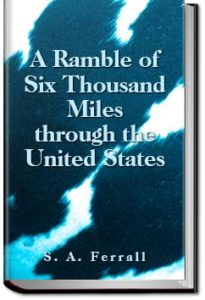 A Ramble of Six Thousand Miles through the United by S. A. (Simon Ansley) Ferrall