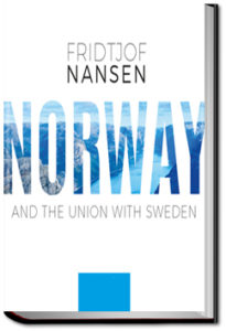 Norway and the Union With Sweden by Fridtjof Nansen