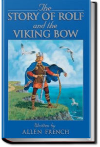 The Story of Rolf and the Viking's Bow by Allen French